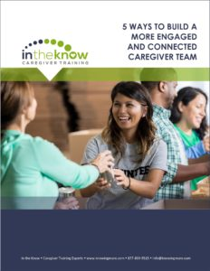 Build a More Connected and Engaged Caregiver Team