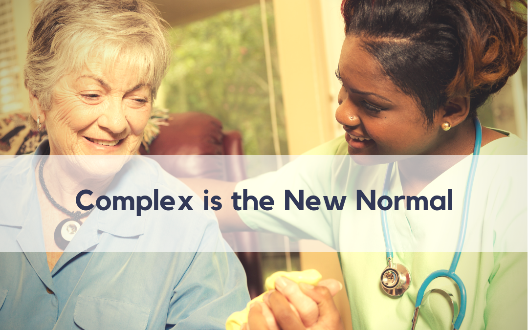 Are Your Caregivers Prepared to Meet the Complex Needs of an Aging Population?
