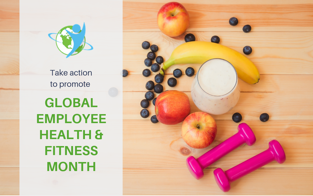 Celebrate Global Employee Health & Fitness Month!