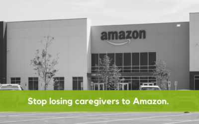 Recruitment Reality Series: Amazon is Stealing Your Caregivers