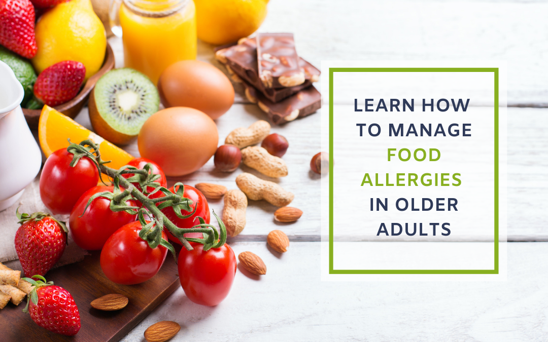 Tips for Keeping Elders with Food Allergies Safe at Mealtime